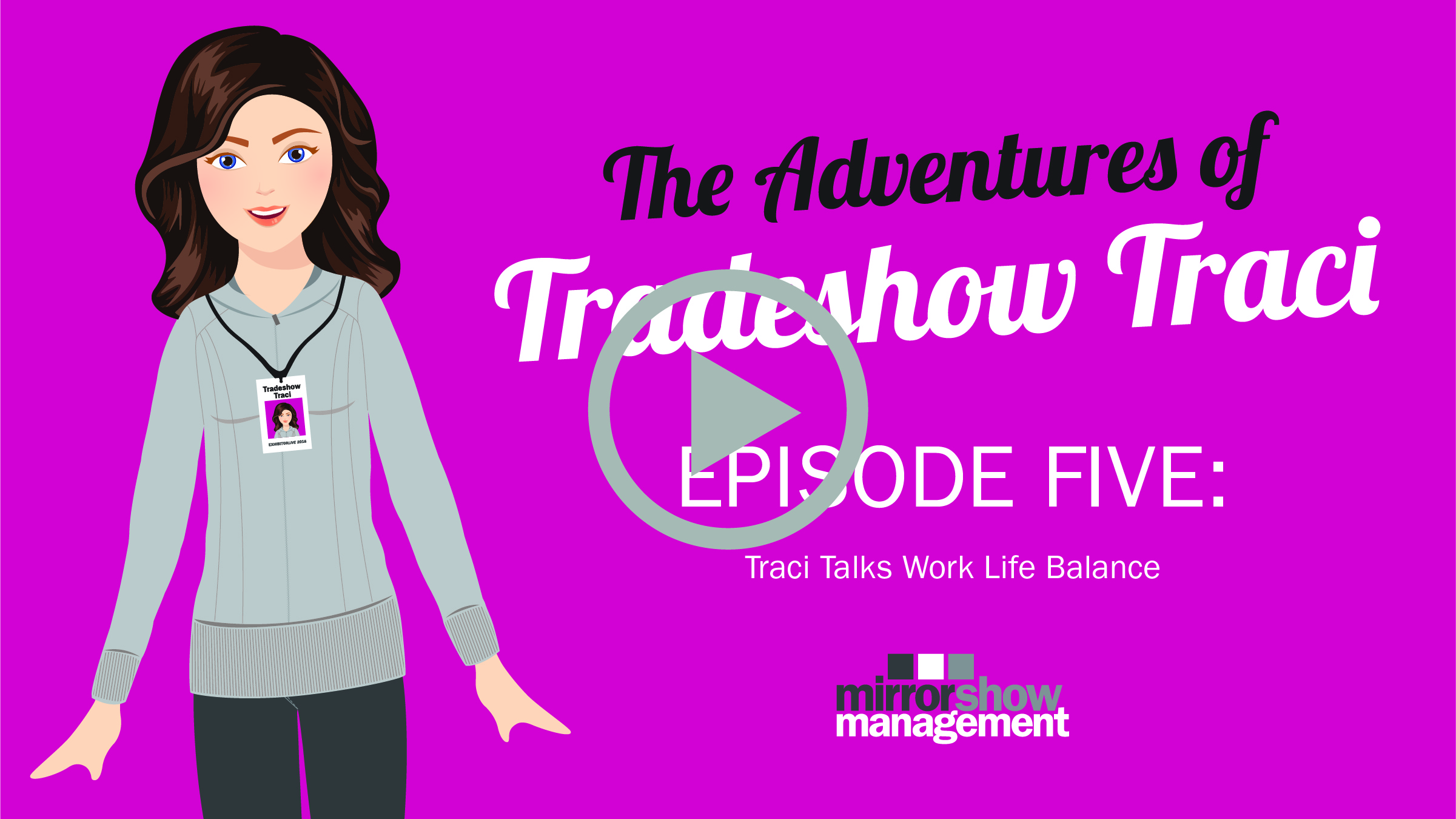 The Adventures of Tradeshow Traci, episode 5